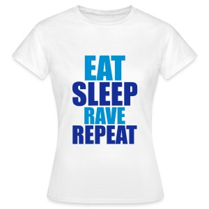 Eat Sleep Rave Repeat T-Shirts - Frauen T-Shirt