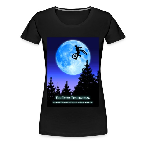 The Extra Trailestrial - Women's Premium T-Shirt