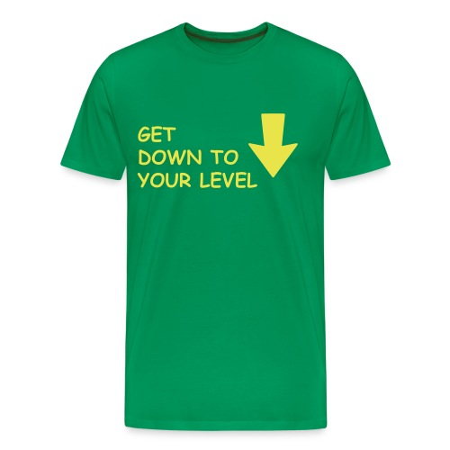 get down to your level - Men's Premium T-Shirt