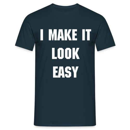 looks easy tee - Men's T-Shirt