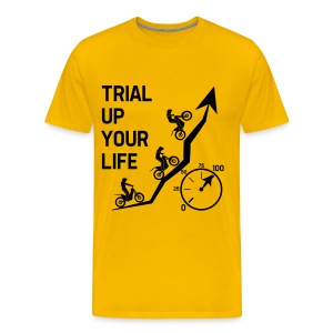 Trial up your life! - HQ - Männer Premium T-Shirt