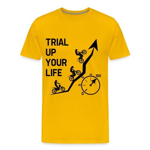 Trial up your life! - HQ - Männer Premium T-Shirt