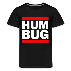 Hum Bug - Teenage Premium T-Shirt