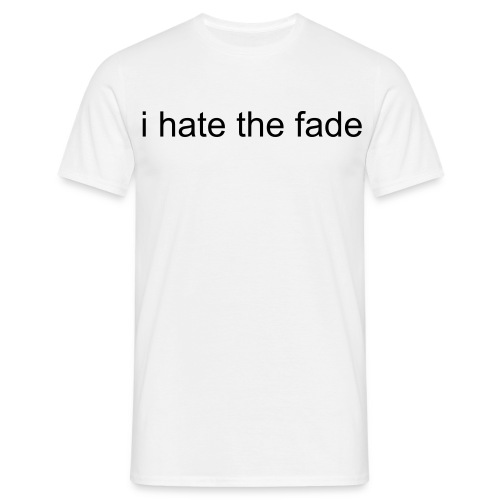 'i hate the fade' men's tshirt - Men's T-Shirt