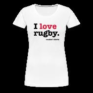 T-Shirts ~ Women's Premium T-Shirt ~ I Love Rugby