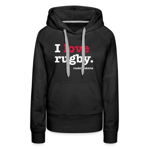 I Love Rugby - Women's Premium Hoodie