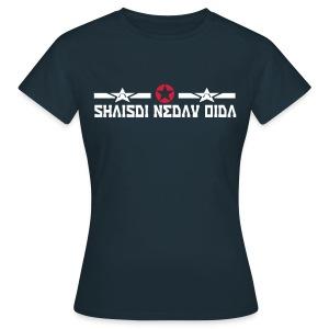 Shaisdi Nedau Oida - Frauen T-Shirt