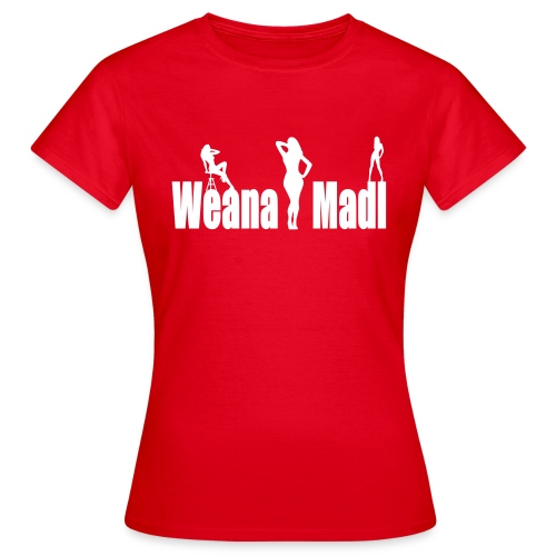 Weana Madl - Frauen T-Shirt