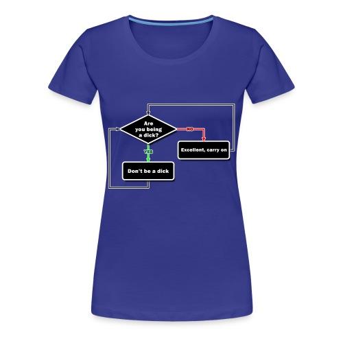 Don't be a dick - Women's Premium T-Shirt