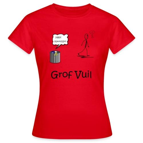 Grof Vuil - Vrouwen T-shirt