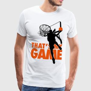 Basketball: That's my game T-shirts - Mannen Premium T-shirt