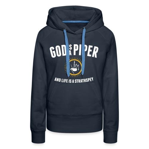 God is a piper - Hoodie Girlz - Women's Premium Hoodie