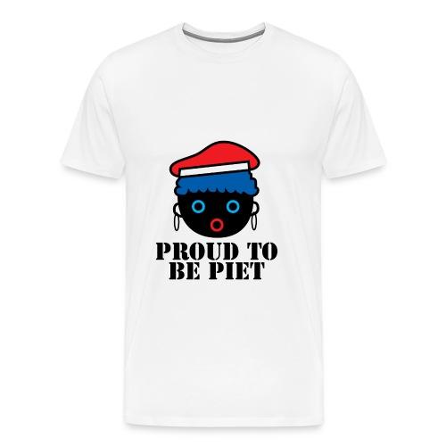 Proud to be Piet - Mannen Premium T-shirt