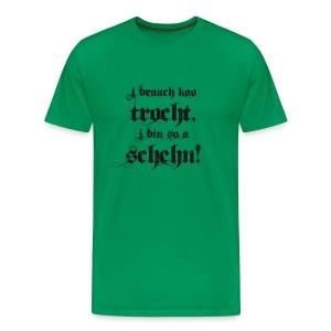 Ich brauche keine Tracht. Ich bin auch so schön. - Männer Premium T-Shirt
