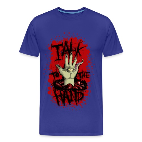 Talk to the Hand - Men's Premium T-Shirt