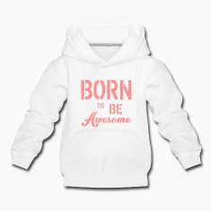 Born To Be Awesome Bluzy