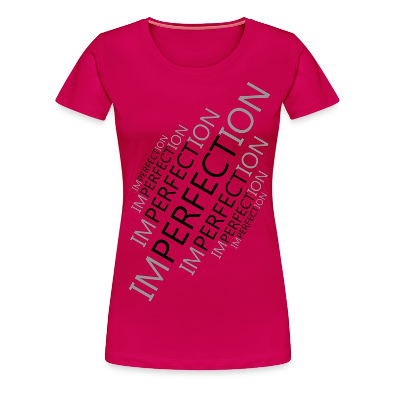 Perfect Imperfection - Women's - Women's Premium T-Shirt