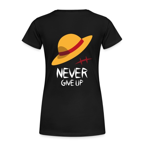 Never Give Up - Monkey D. Ruffy - Frauen Premium T-Shirt