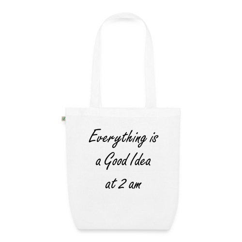 Everything is, a Good Idea, at 2 am - Bio-Stoffbeutel