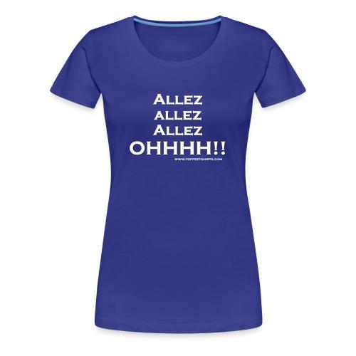 Allez Allez Allez Ohhh! - Blue tshirt Ladies - Women's Premium T-Shirt