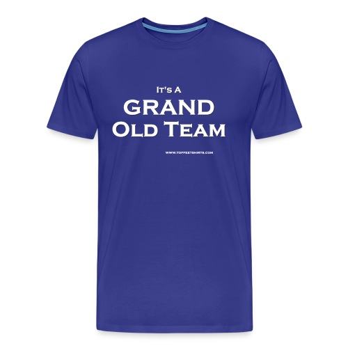 It's a Grand Old Team - men's blue t-shirtq - Men's Premium T-Shirt