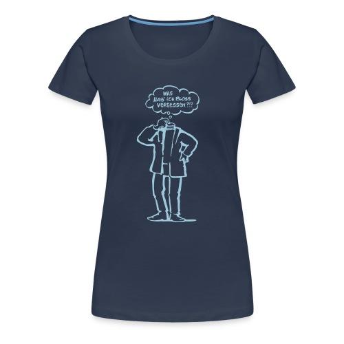 Vergesslich  - Frauen Premium T-Shirt