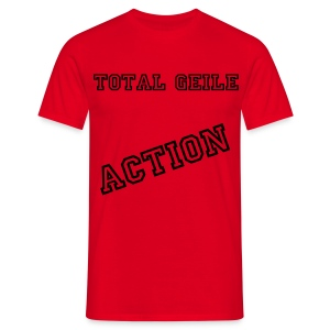 Total geile Action #1 - Männer T-Shirt