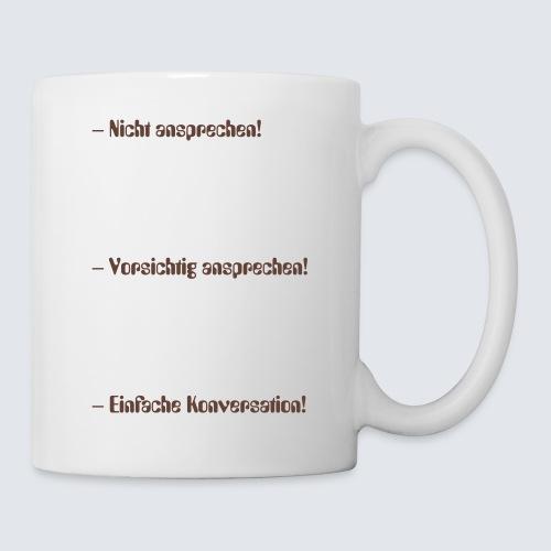 nicht vor dem ersten Kaffee ansprechen - Tasse
