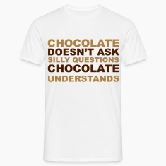 Chocolate Understands T-Shirts