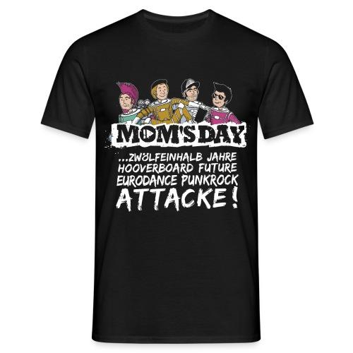 Mom's Day Attacke - Männer T-Shirt