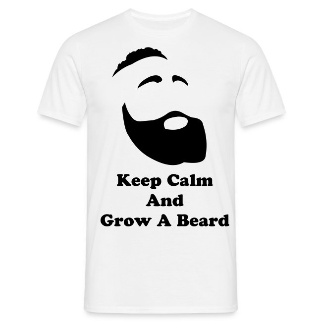 Keep calm and grow a beard - white