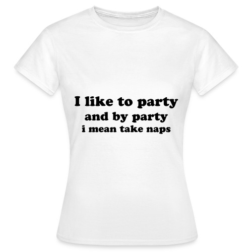 I like to party tee - Women's T-Shirt