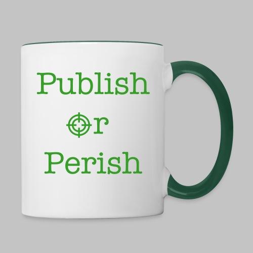 Tasse (mug) Publish or Perish Green - Contrasting Mug