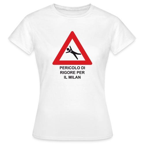 Pericolo di rigore per il Milan - Maglietta da donna