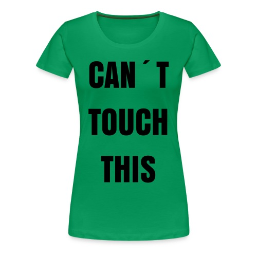 Can´t touch this baby - Camiseta premium mujer