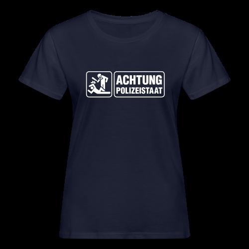 Achtung Polizeistaat einfarbig - Frauen Bio-T-Shirt