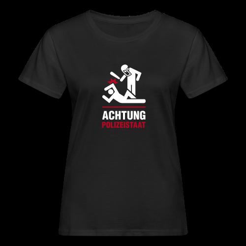 Achtung Polizeistaat - Frauen Bio-T-Shirt