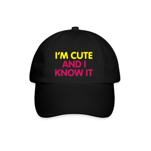 I'm Cute and I Know it - Baseball Cap