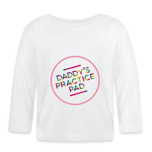 Daddy's practice Pad - Girlz - Baby Long Sleeve T-Shirt