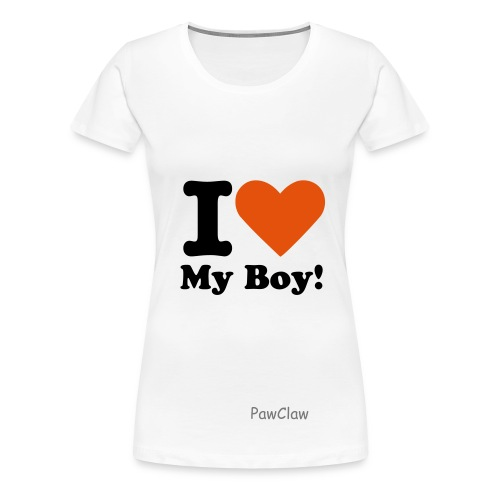 Love my boy! - Vrouwen Premium T-shirt