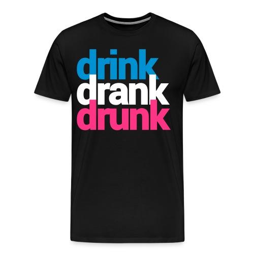 Drink, Drank, Drunk - Maglietta Premium da uomo