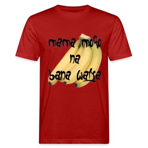 Mama mofo na bana watra - Men's Organic T-Shirt