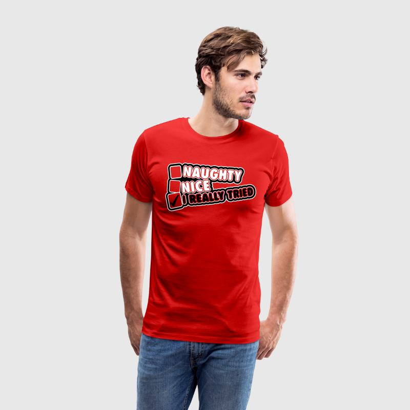 Naughty. Nice. I really tried T-Shirts - Men's Premium T-Shirt
