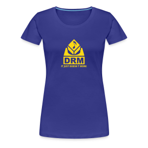 DRM Just doesnt work - Frauen Premium T-Shirt