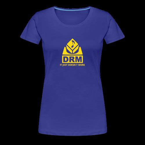 DRM Just doesnt work - Frauen Premium T-Shirt