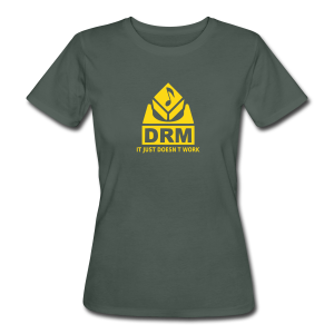 DRM Just doesnt work - Frauen Bio-T-Shirt