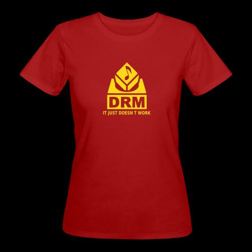 DRM Just doesnt work - Frauen Bio-T-Shirt