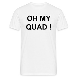 T-Shirt Homme  Oh My Quad !  Blanc - T-shirt Homme