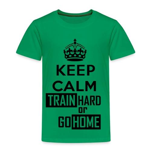 T SHIRT KEEP CALM TRAIN HARD OR GO TO HOME - Maglietta Premium per bambini