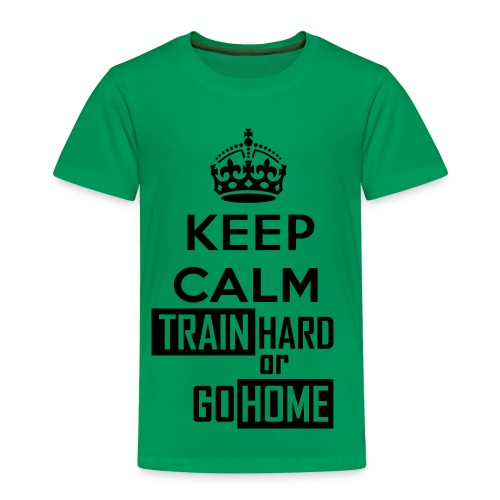 T SHIRT KEEP CALM TRAIN HARD OR GO TO HOME - Maglietta Premium per bambini